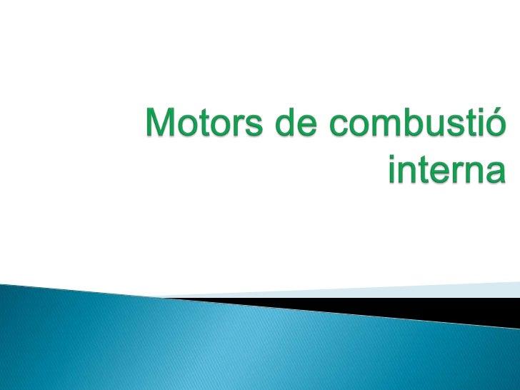 Motors de combustió interna <br />