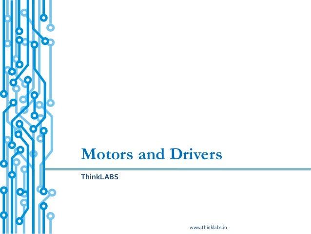 Motors and DriversThinkLABS             www.thinklabs.in
