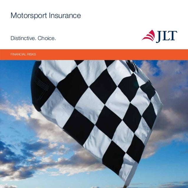 Motorsport Insurance Distinctive. Choice. FINANCIAL RISKS