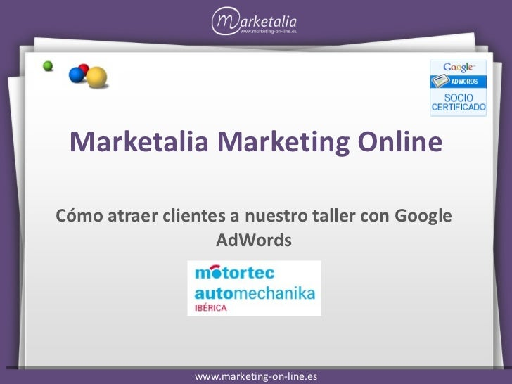 Marketalia Marketing Online Cómo atraer clientes a nuestro taller con Google AdWords
