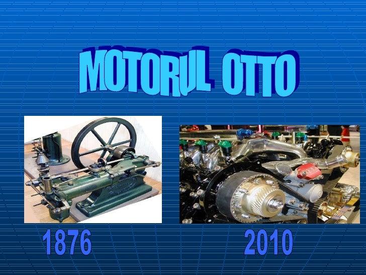 MOTORUL  OTTO 1876 2010