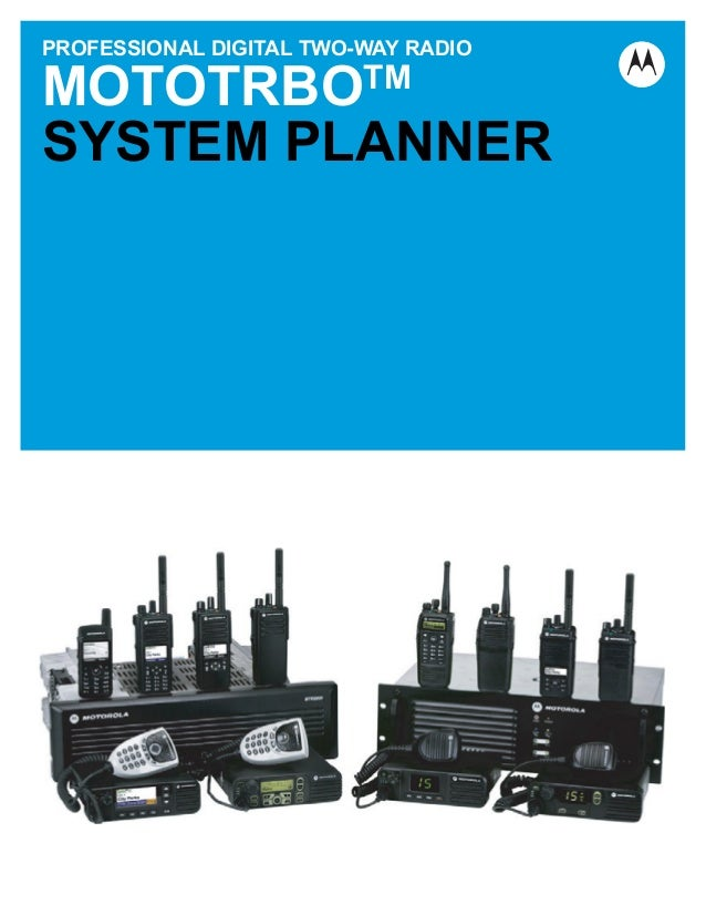 PROFESSIONAL DIGITAL TWO-WAY RADIO  MOTOTRBOTM  SYSTEM PLANNER