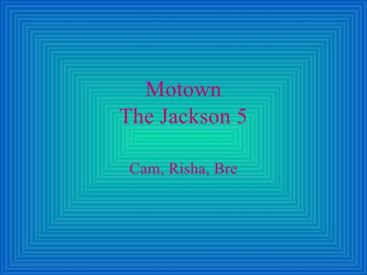 MotownThe Jackson 5 Cam, Risha, Bre