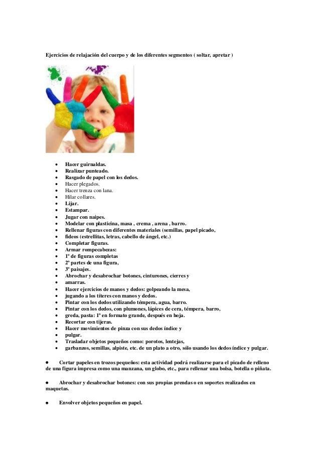 Ejercicios de relajación del cuerpo y de los diferentes segmentos ( soltar, apretar )                   ...