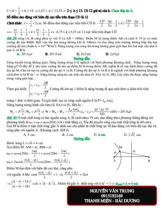 2≤d=  3 + k ≤ 14  1,25 ≤ k ≤ 13,25  2 ≤ k ≤ 13. Có 12 giá trị của k. Chọn đáp án A. 4  Số điểm dao động với biên độ cực ...