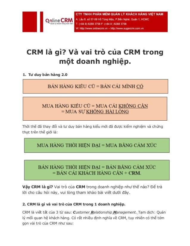 CRM là gì? Và vai trò của CRM trong một doanh nghiệp. 1. Tư duy bán hàng 2.0 Thời thế đã thay đổi và tư duy bán hàng kiểu ...