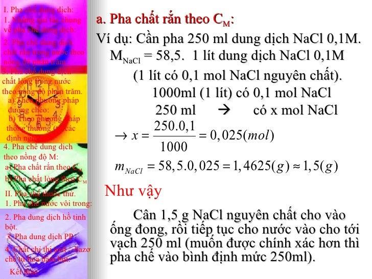 I. Pha chế dung dịch:1. Những qui tắc chung        a. Pha chất rắn theo CM:về pha chế dung dịch: 2. Pha chế dung dịch     ...