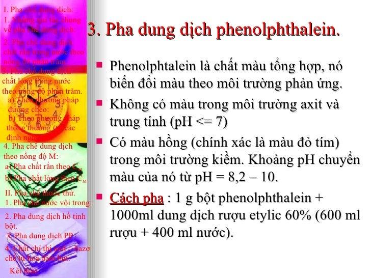 I. Pha chế dung dịch:1. Những qui tắc chungvề pha chế dung dịch:      3. Pha dung dịch phenolphthalein. 2. Pha chế dung dị...