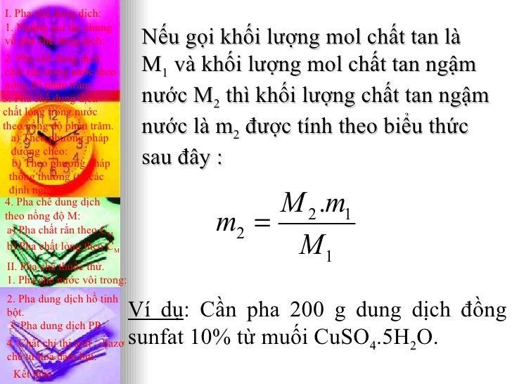 I. Pha chế dung dịch:1. Những qui tắc chungvề pha chế dung dịch:        Nếu gọi khối lượng mol chất tan là 2. Pha chế dung...