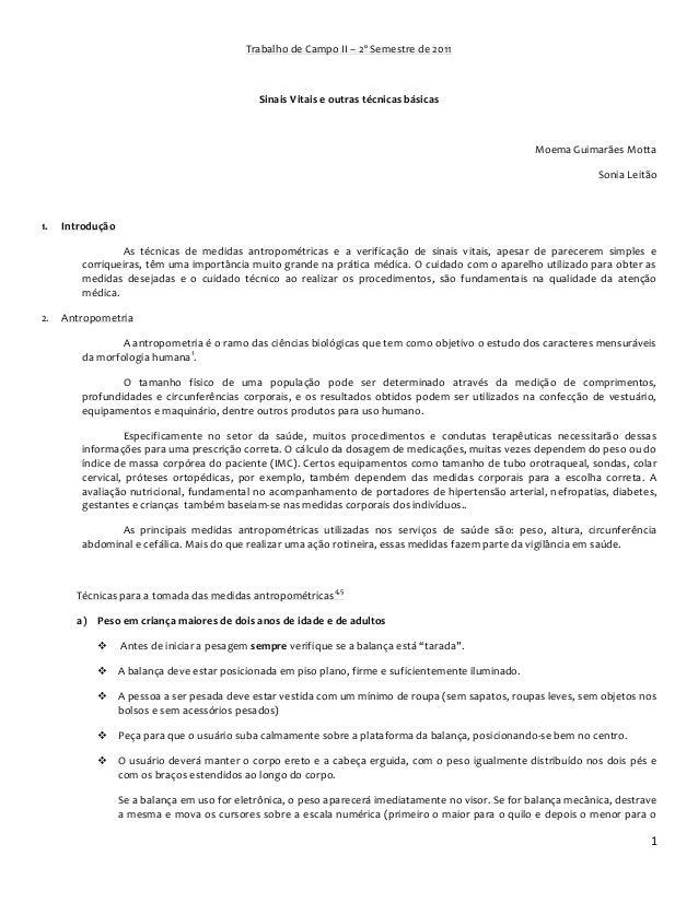 1  Trabalho de Campo II – 2º Semestre de 2011 Sinais Vitais e outras técnicas básicas Moema Guimarães Motta Sonia Leitão  ...