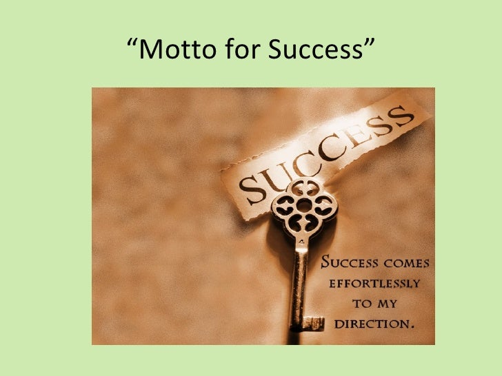 """Motto for Success"""