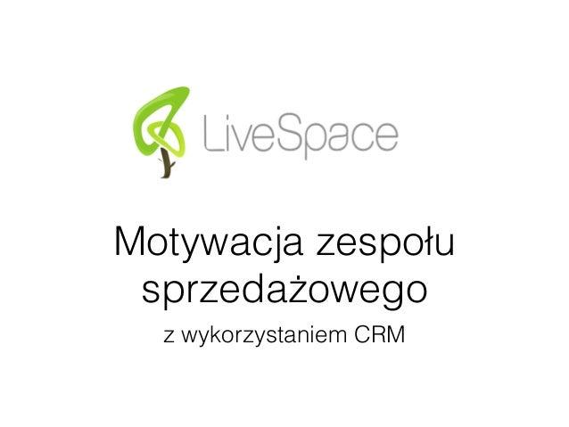 Motywacja zespołu  sprzedażowego  z wykorzystaniem CRM
