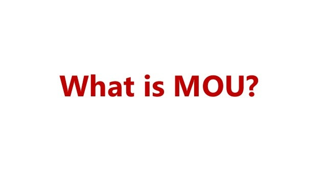 What is MOU?