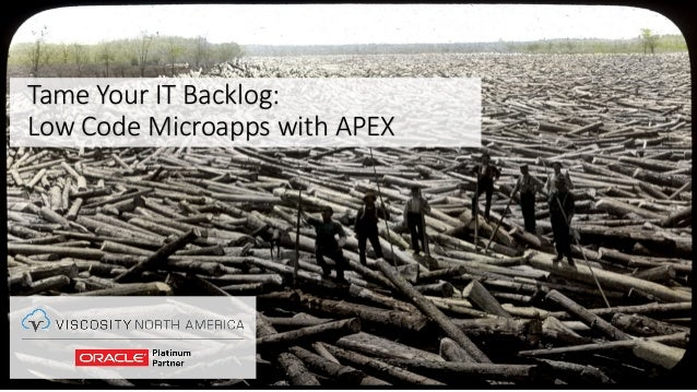 TameYourITBacklog: LowCodeMicroapps withAPEX