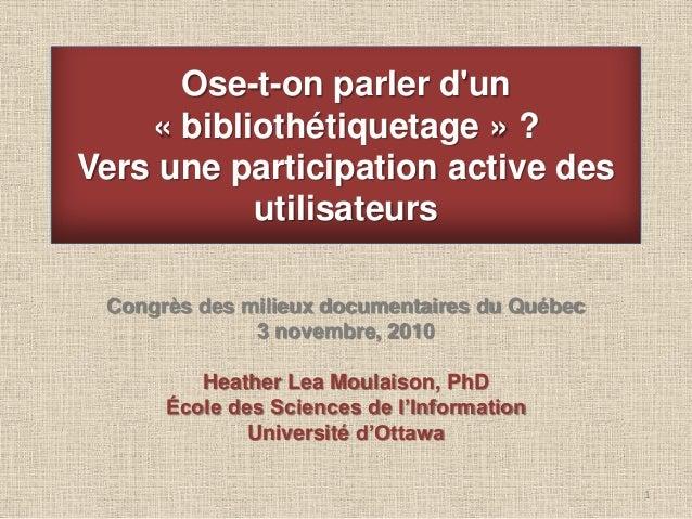 Ose-t-on parler d'un « bibliothétiquetage » ? Vers une participation active des utilisateurs Congrès des milieux documenta...