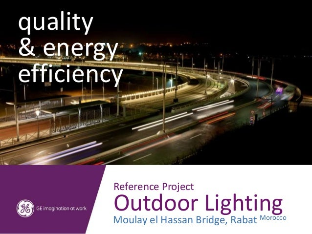 quality& energyefficiency         Reference Project         Outdoor Lighting         Moulay el Hassan Bridge, Rabat Morocco