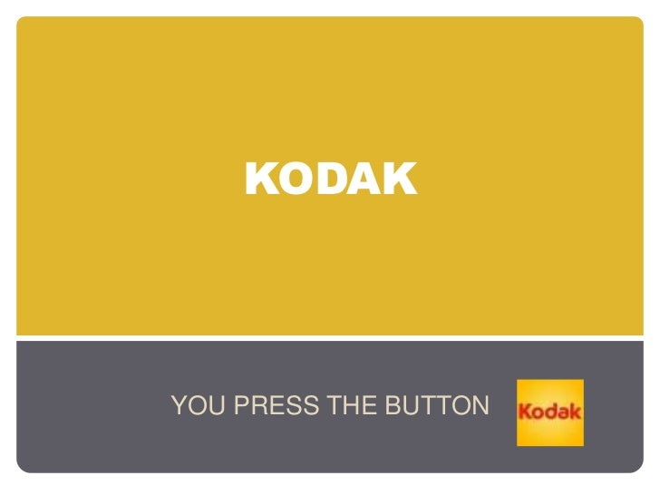 KODAKYOU PRESS THE BUTTON