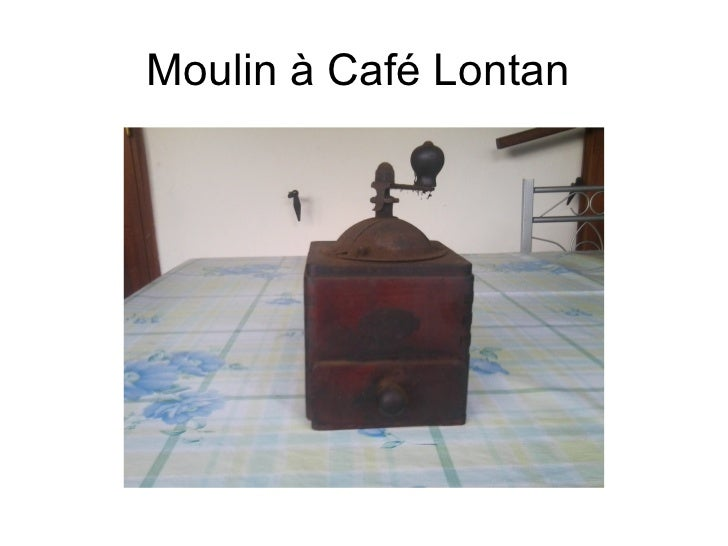 Moulin à Café Lontan