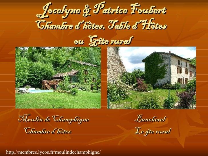 Jocelyne & Patrice Foubert Chambre d'hôtes, Table d'Hôtes  ou  Gîte rural Moulin de Champhigne  Bancherel Chambre d'hôtes ...