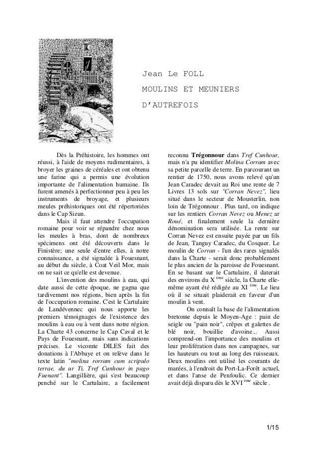 Jean Le FOLL MOULINS ET MEUNIERS D'AUTREFOIS  Dès la Préhistoire, les hommes ont réussi, à l'aide de moyens rudimentaires,...