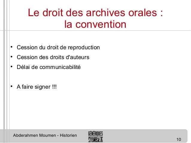 10  Le droit des archives orales :  la convention   Cession du droit de reproduction   Cession des droits d'auteurs   D...