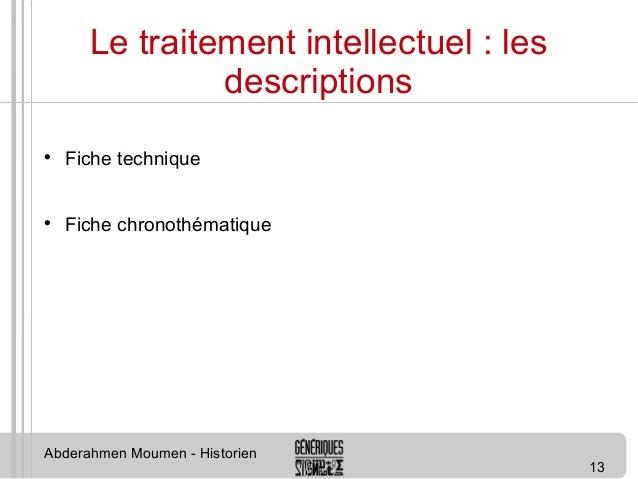 13  Le traitement intellectuel : les  descriptions   Fiche technique   Fiche chronothématique  Abderahmen Moumen - Histo...