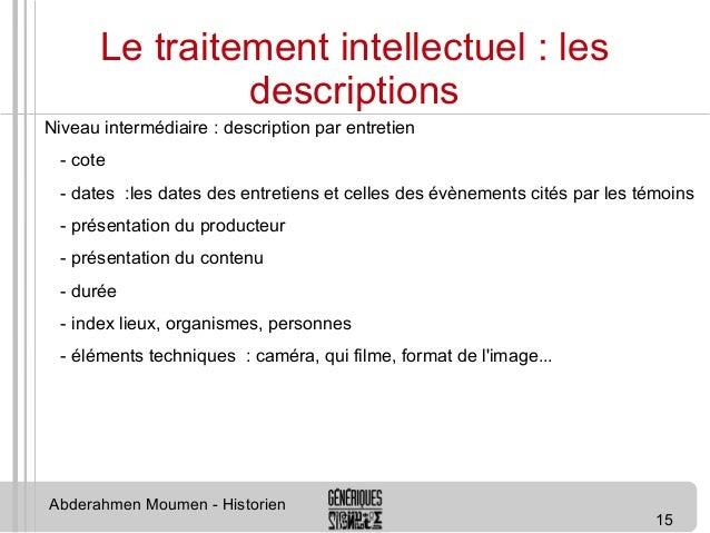 15  Le traitement intellectuel : les  descriptions  Niveau intermédiaire : description par entretien  - cote  - dates :les...