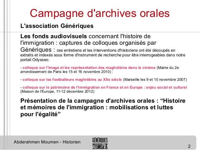 2  Campagne d'archives orales  L'association Génériques  Les fonds audiovisuels concernant l'histoire de  l'immigration : ...