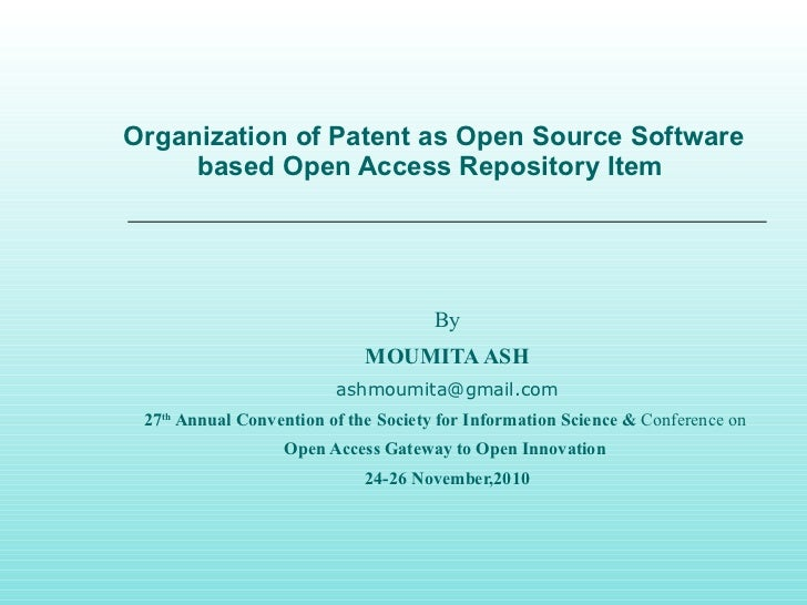 Organization of Patent as Open Source Software based Open Access Repository Item  By MOUMITA ASH [email_address] 27 th  An...
