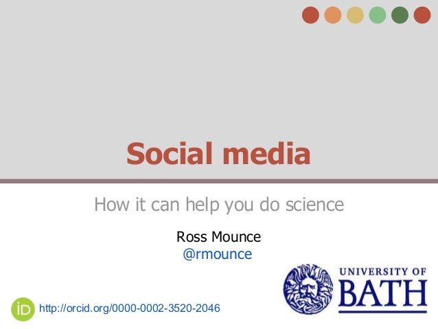 Social media How it can help you do science Ross Mounce @rmounce  http://orcid.org/0000-0002-3520-2046