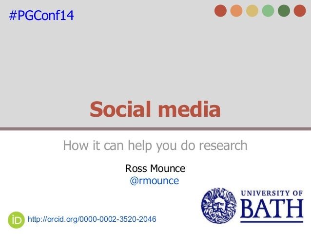 Social media How it can help you do research Ross Mounce @rmounce http://orcid.org/0000-0002-3520-2046 #PGConf14