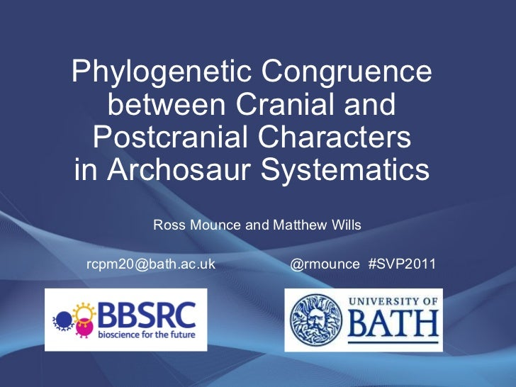 Phylogenetic Congruence between Cranial and Postcranial Characters in Archosaur Systematics Ross Mounce and Matthew Wills ...
