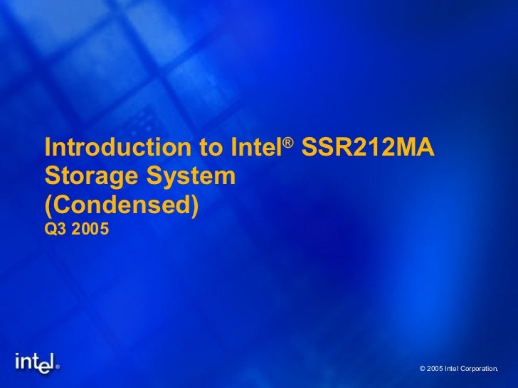 Introduction to Intel ®  SSR212MA Storage System (Condensed) Q3 2005