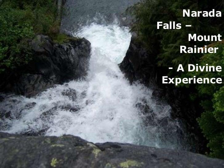 Narada Falls –  Mount Rainier  - A Divine Experience