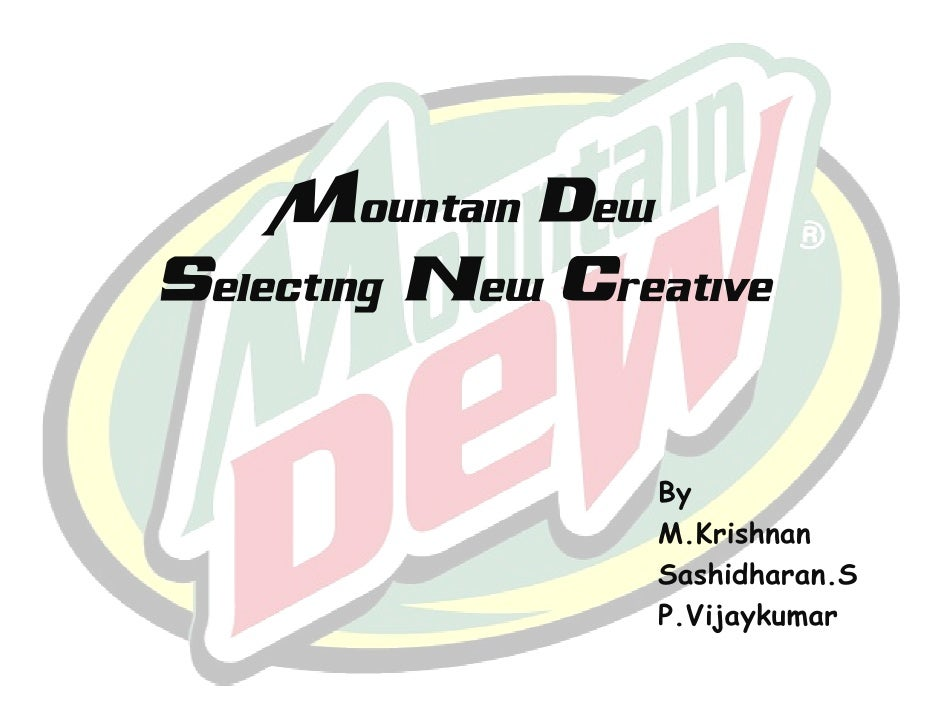 mountain dew case analysis Read this free business case study and other term papers, research papers and book reports mountain dew case analysis the target market for mountain dew is males, 18 years old and above who are extremely interested in energizing.