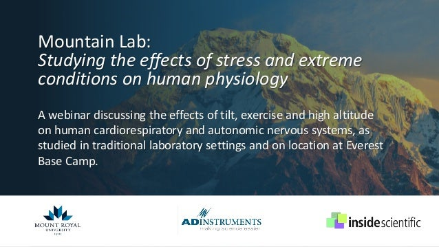 Mountain Lab: Studying the effects of stress and extreme conditions on human physiology A webinar discussing the effects o...
