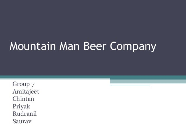 mountain man beer company Mountain brewing co is worcester's first and finest craft brewery mountain brewing company believes in using quality products to brew outstanding beer.