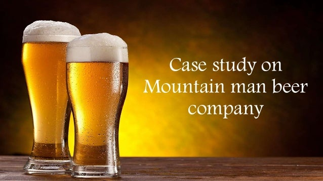mountain man brewing company Harvard business school case study on mountain man brewing company by shashank srivastava, iet lucknow under the guidance of prof sameer mathur, iim lucknow.