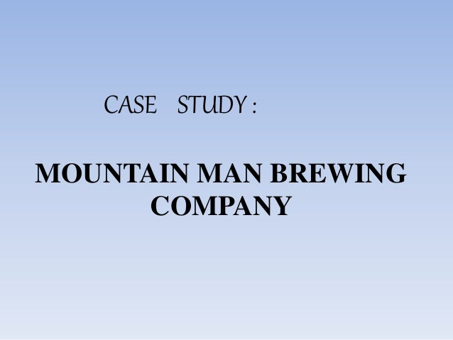 mountain man brewing company bringing the Mountain man brewery case 8 outline - copy from mkt 300 at golden gate mountain man brewing company case report 1 by adrian kevin wijono cheo oscar portillo 2/18/2016 mkt 450 mountain man brewing company: bringing the brand to.