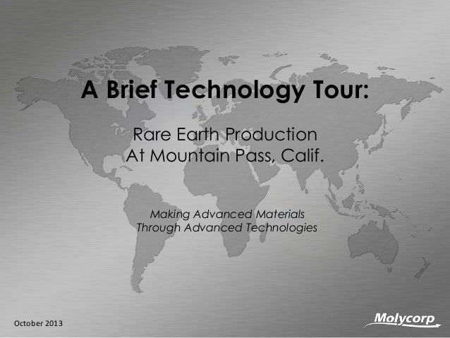A Brief Technology Tour: Rare Earth Production At Mountain Pass, Calif. Making Advanced Materials Through Advanced Technol...