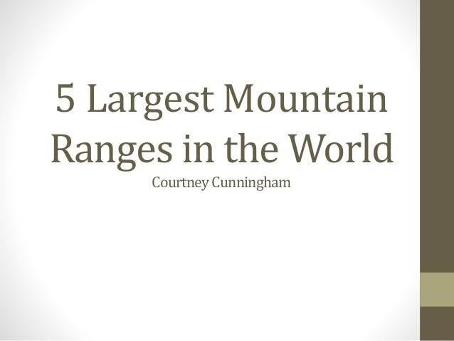 5 Largest Mountain Ranges in the World CourtneyCunningham