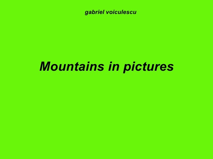 Mountains in pictures gabriel voiculescu