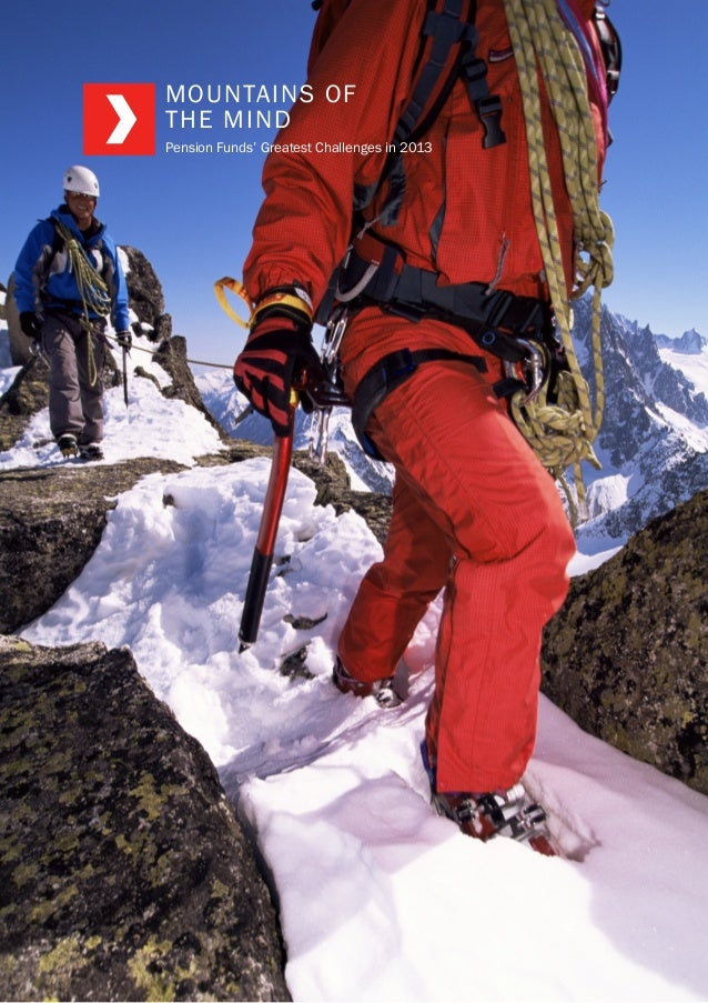 1MOUNTAINS OFTHE MINDPension Funds' Greatest Challenges in 2013