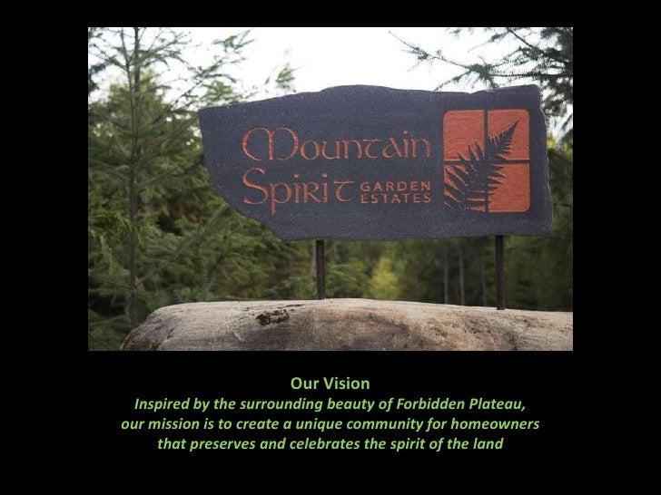 Our Vision<br />Inspired by the surrounding beauty of Forbidden Plateau,<br />our mission is to create a unique community ...