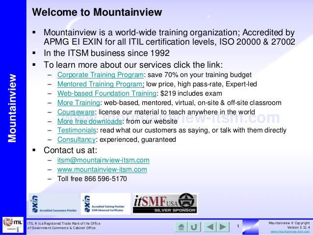 Welcome to Mountainview  Mountainview   Mountainview is a world-wide training organization; Accredited by APMG EI EXIN fo...