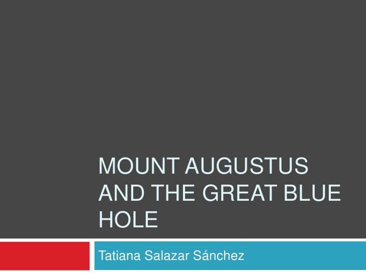 Mount Augustus and THE Great Blue Hole<br />Tatiana Salazar Sánchez<br />