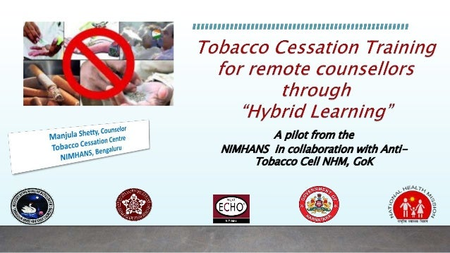 A pilot from the NIMHANS in collaboration with Anti- Tobacco Cell NHM, GoK