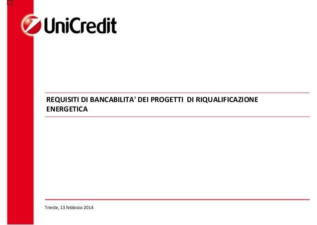 Impossibile v isualizzare l'immagine.  REQUISITIDIBANCABILITA'DEIPROGETTIDIRIQUALIFICAZIONE ENERGETICA  Trieste,...