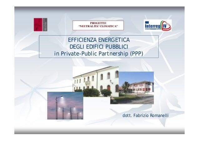 """PROGETTO """"NEUTRALITA' CLIMATICA""""  EFFICIENZA ENERGETICA DEGLI EDIFICI PUBBLICI in Private-Public Partnership (PPP)  dott. ..."""