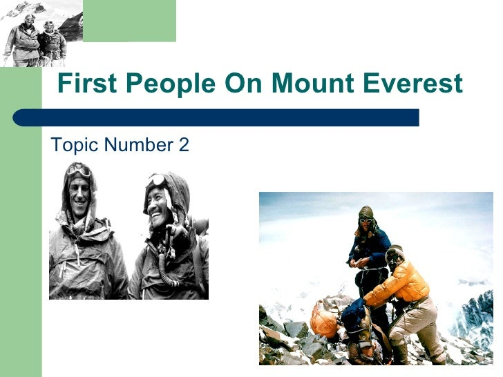 final project mount everest The project's name, xtreme everest 2, says it all eleven doctors and researchers from university college london, the university of southampton, and duke university (north carolina) spent 83 days at this inhospitable location, 49 of them at the base camp the scientists were accompanied by around 200.